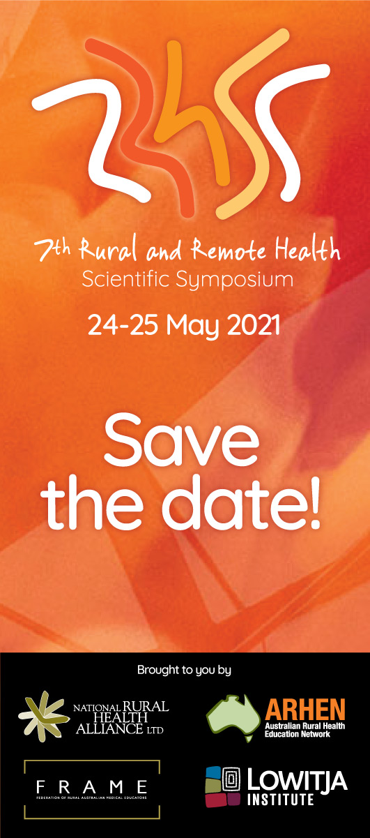 7th Rural and Remote Health Scientific Symposium Shaping the future 24-25 May 2021 Save the date