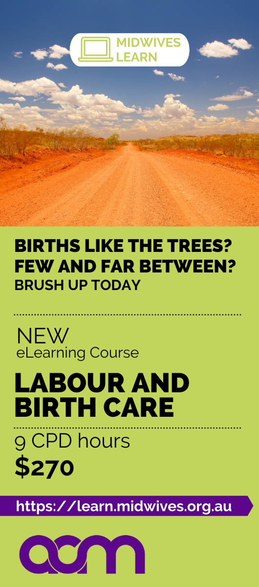 Midwives Learn, Births like the trees? Few and far between? Brush up today. New eLearning Course. Labour and birth care 9 CPD hours $270
