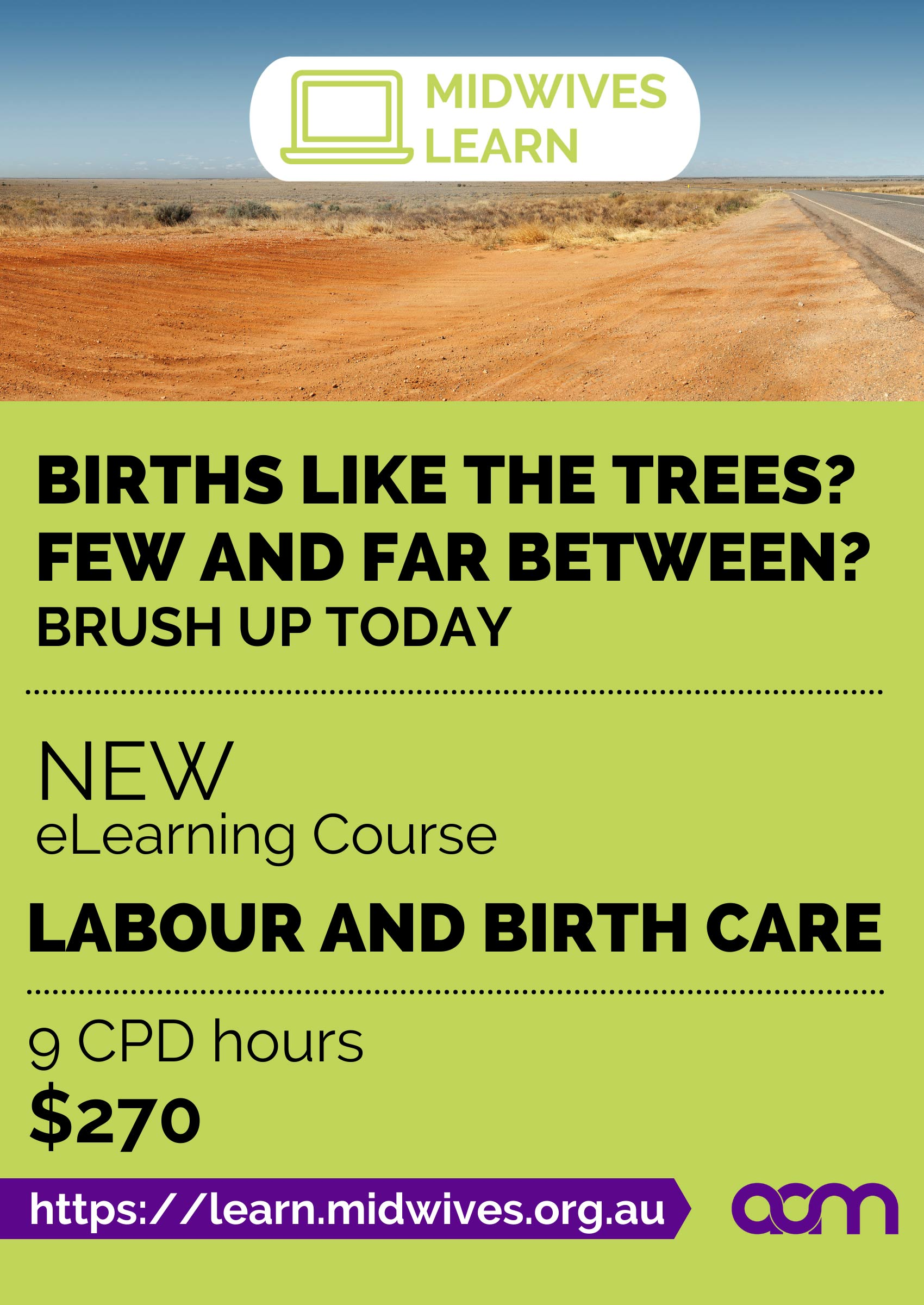 Midwives Learn, Births like the trees? Few and far between? Brush up today. New eLearning Course. Labour and birth care 9 CPD hours $270 https://learn.midwives.org.au