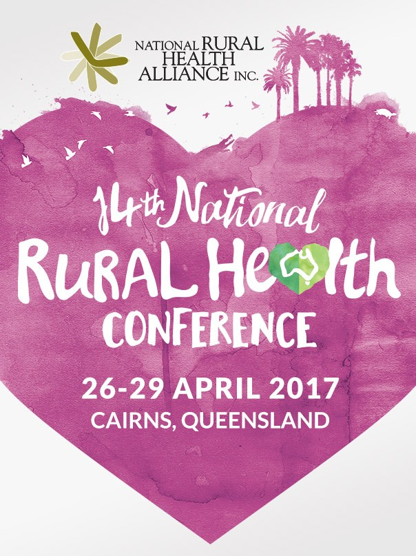 #ruralhealthconf - the place to be is Cairns, 26-29 April 2017