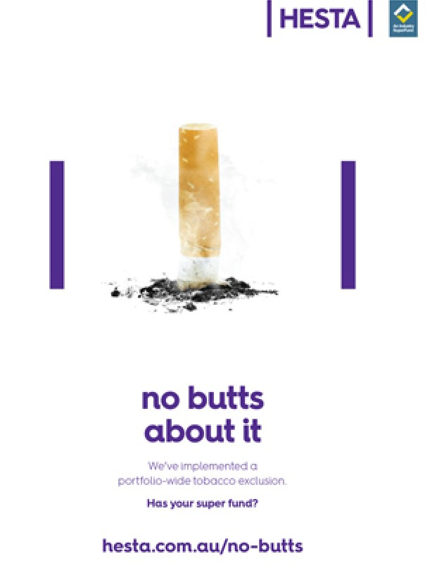HESTA no butts about it We've implemented a portfolio-wide tobacco exclusion Has your super fund? hesta.com.au/no-butts