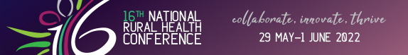 16th National Rural Health Conference collaborate, innovate, thrive 29 May-1 June 2022