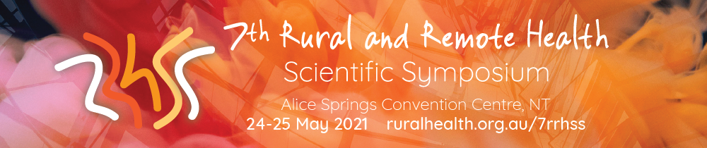 7th Rural and Remote Health Scientific Symposium 24-25 May 2021